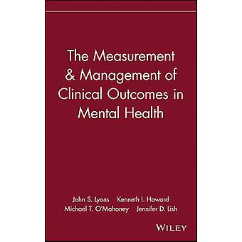 The Measurement  Management of Clinical Outcomes in Mental Health by Lyons & John S.