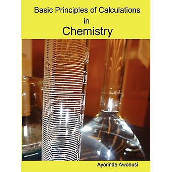 Basic Principles of Calculations in Chemistry by Awonusi & Ayorinde