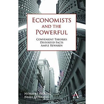 Economists and the Powerful Convenient Theories Distorted Facts Ample Rewards by Haring & Norbert