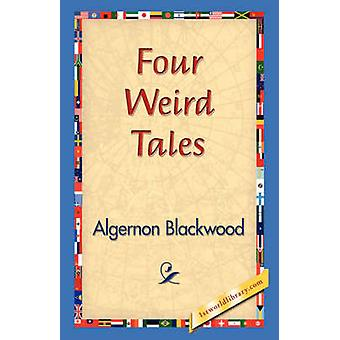 Four Weird Tales by Blackwood & Algernon