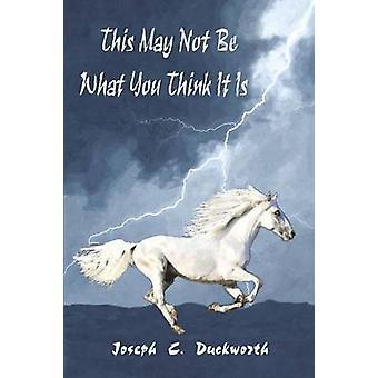 Dit kan niet worden wat je denken dat het door Duckworth & Joseph C