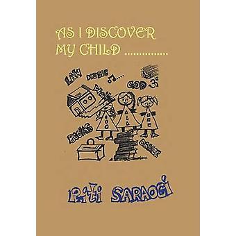 As I Discover My Child by Saraogi & Priti