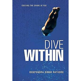 Dive Within by Rathore & Bhupendra Singh