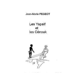 Les Yapalf et Les Cnouk by Pgeot & JeanMarie