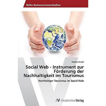 Sociala webben Instrument zur Frderung der Nachhaltigkeit im Tourismus av Riedel Madlen
