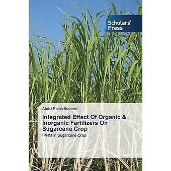 Integrerade effekten av organiska oorganiska gödselmedel på sockerrör gräddan av Soomro Abdul Fatah