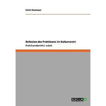 Reflexion des Praktikums im Kulturverein de Neumayer & Catrin