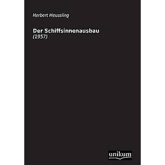 Der Schiffsinnenausbau door Meussling & Herbert