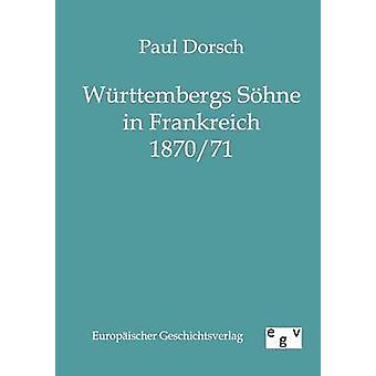 Wrttembergs Shne i Frankreich 187071 av Dorsch & Paul
