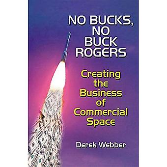 No Bucks, No Buck Rogers: The Business of Commercial Space