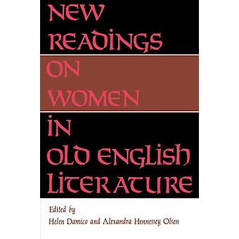 New Readings on Women in Old English Literature by Helen Damico - Ale
