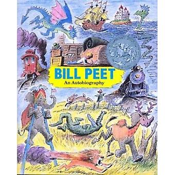 Bill Peet - An Autobiography by Bill Peet - 9780395689820 Book