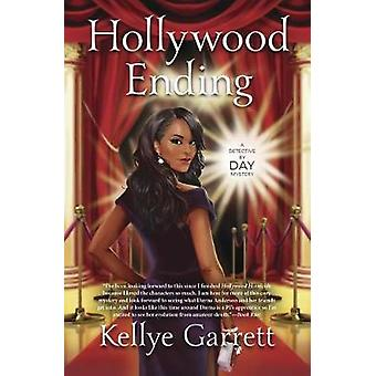 Hollywood Ending - A Detective by Day Mystery - Book 2 by Kellye Garret