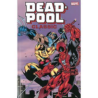 Deadpool Classic Companion by Fabian Nicieza - Tom Brevoort - Mike Ka