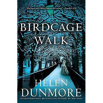 Birdcage Walk by Helen Dunmore - 9780802127143 Book