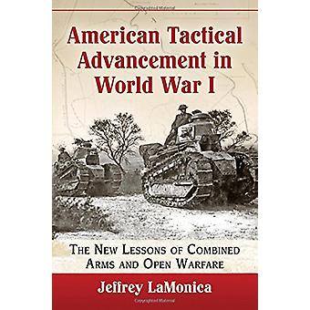 American Tactical Advancement in World War I - The New Lessons of Comb