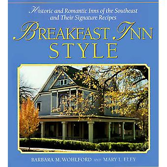 Breakfast Inn Style - Historic and Romantic Inns of the Southeast and