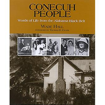 Conecuh People - Words of Life from the Alabama Black Belt by Wade Hal