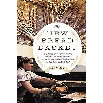 The New Bread Basket - How the New Crop of Grain Growers - Plant Breed