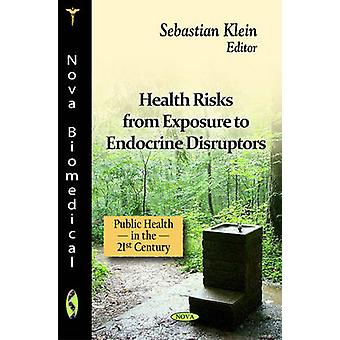 Health Risks from Exposure to Endocrine Disruptors by Sebastian Klein