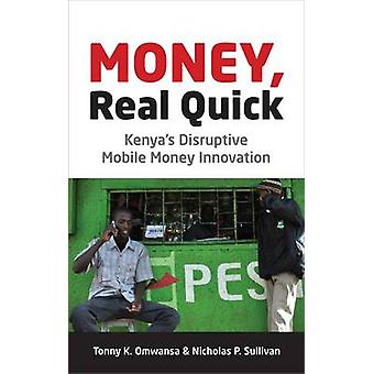 Money - Real Quick - Kenya's Disruptive Mobile Money Innovation by Ton