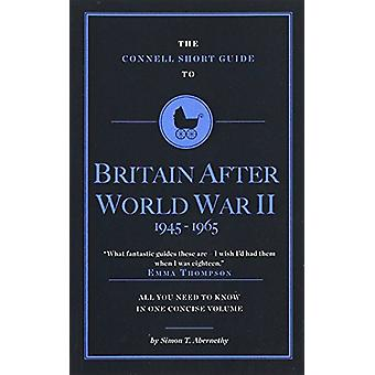 The Connell Short Guide to Britain After World War II (1945-1964) by