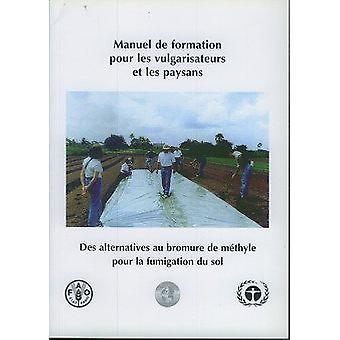 Manuel de Formation Pour Les Vulgarisateurs Et Les Paysans. Des Alter