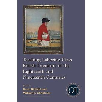 Teaching Laboring-Class British Literature of the Eighteenth and Nine