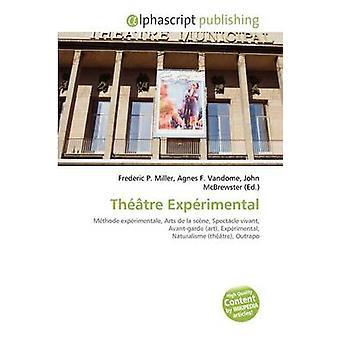 Theatre Experimental by Frederic P Miller - Agnes F Vandome - John Mc