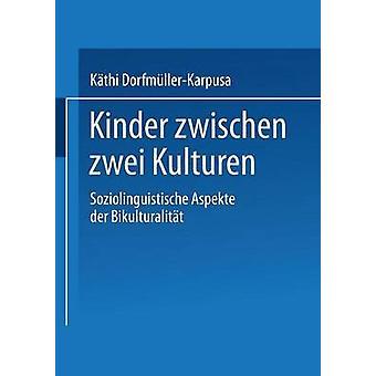 Kinder Zwischen Zwei Kulturen Soziolinguistische Aspekte Der Bikulturalitat de DorfmullerKarpusa et Kathi