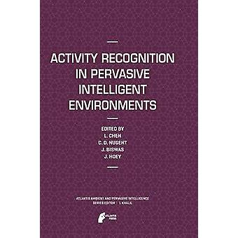Activity Recognition in Pervasive Intelligent Environments by Chen & Liming