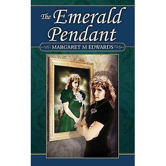 The Emerald Pendant by Edwards & Margaret M.