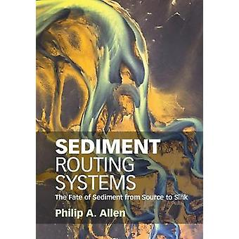 Sediment Routing Systems by Philip A Allen