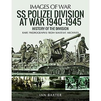 SS Polizei Division at War 1940  1945 by Ian Baxter