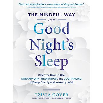 Mindful Way to a Good Nights Sleep by Tzivia Gover