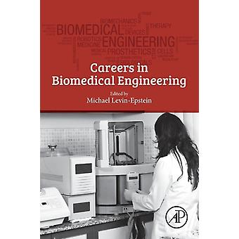 Careers in Biomedical Engineering by Michael LevinEpstein