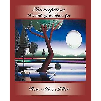 Interceptions Heralds of a New Age by Miller & Alice