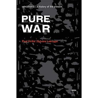 Pure War by Paul VirilioSylvere Foreign Agents editor Lotringer