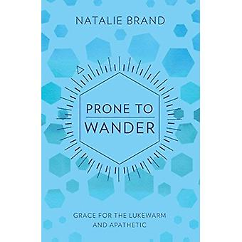 Prone to Wander by Natalie Brand