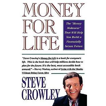 Money for Life by Crowley & Steve