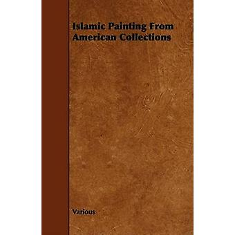 Islamic Painting from American Collections by Various