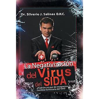 La negativizacin del virus del sida Podrn un par de magnetos cambiar la historia del VIH by Salinas D.H.C. & Dr. Silverio J.