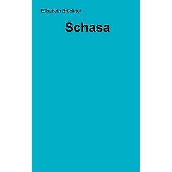 Schasa by Brckner & Elisabeth