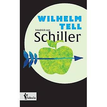 Wilhelm Tell by Schiller & Friedrich