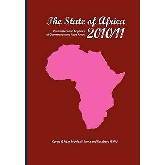 The State of Africa 201011. Parameters and Legacies of Governance and Issue Areas by Adar & Korwa G.