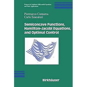 Semiconcave Functions HamiltonJacobi Equations and Optimal Control by Cannarsa & Piermarco