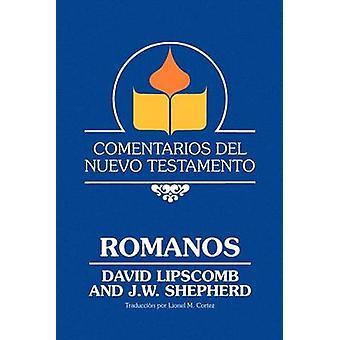 Comentarios Del Nuevo Testamento  Romanos  Paper by Lipscomb & David
