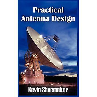 Practical Antenna Design by Shoemaker & Kevin Owen