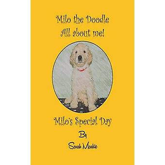 Milos Special Day Milo the Doodle  All about me by Mackie & Sarah L
