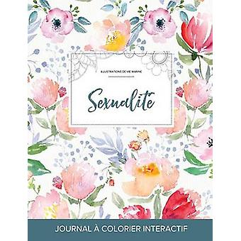 Journal de coloration adulte Sexualit Illustrations de vie marine La fleur by Wegner & Courtney